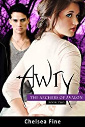 Awry (The Archers of Avalon Book 2)