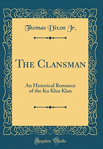 The Clansman by Thomas Dixon, Jr.
