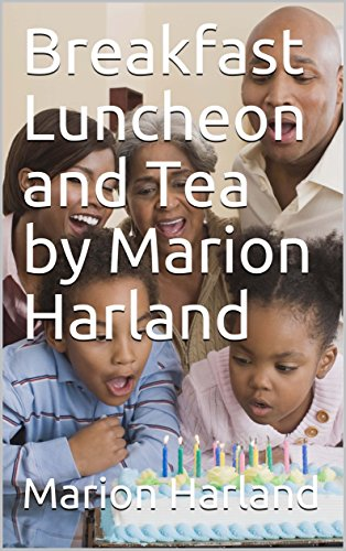 Breakfast Luncheon and Tea by Marion Harland (1) (English Edition)