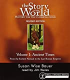 Story of the World, Volume 1: Ancient Times Audiobook CD: From the Earliest Nomads to the Last Roman Emperor, Revised Edition (7 CDs) (v. 1)