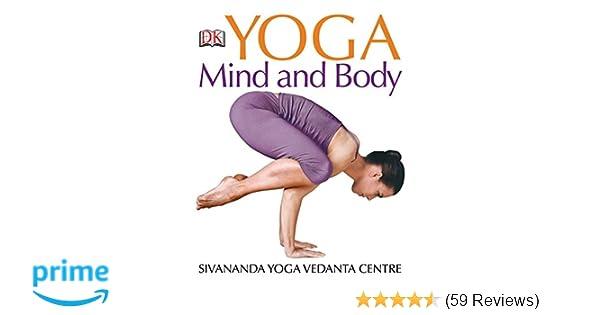 Yoga Mind and Body: Sivananda Yoga Vedanta Centre ...