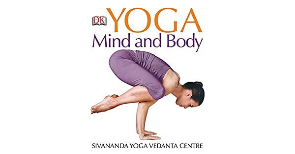 Amazon.com: Yoga Mind and Body (0690472036746): Sivananda ...