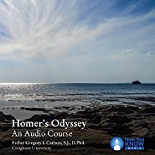 Homer's Odyssey: An Audio Course Lecture by Fr. Gregory I. Carlson SJ DPhil Narrated by Fr. Gregory I. Carlson SJ DPhil