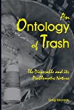 An Ontology of Trash, Greg Kennedy, 0791469948
