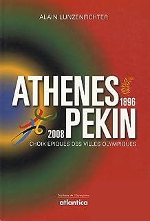 Athènes (1896)... Rio (2016) : choix épiques des villes olympiques, Lunzenfichter, Alain