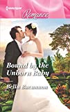 Bound by the Unborn Baby (Harlequin Romance)