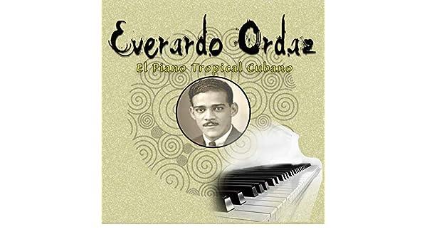 Everardo Ordaz / El Piano Tropical Cubano by Everardo Ordaz on Amazon Music - Amazon.com