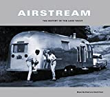 : Airstream: The History of the Land Yacht