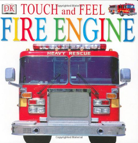 Download Touch and Feel: Fire Engine (Touch and Feel) ebook