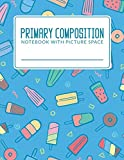 Primary Composition Notebook With Picture Space: Classic Primary Composition Book For K-2 ; Primary Journal Composition Book ; Primary Lined ... Composition Paper ; Draw and Write For Kids