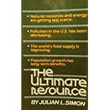 The Ultimate Resource by Julian Lincoln Simon (1983-01-21)