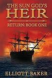 The Sun God's Heir: The Return