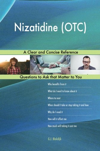 Nizatidine (OTC); A Clear and Concise Reference