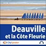 Deauville et la Côte Fleurie (Audio Guide CitySpeaker)   Marlène Duroux,Olivier Maisonneuve