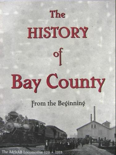 The History Of Bay County From The Beginning