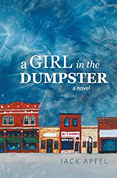 A Girl in the Dumpster by [Jack Apfel]