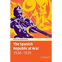 The Spanish Republic at War 1936-1939 by Helen Graham (2003-01-27)