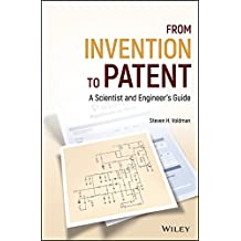 From Invention to Patent: A Scientist and Engineer's Guide