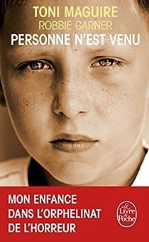 Personne n'est venu : Mon enfance dans l'orphelinat de l'horreur par Garner