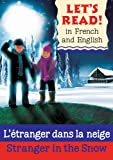 Lets Read: L'étranger dans la neige/Stranger in the Snow (Let's Read in French and English)