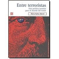 Entre Terroristas: Una política exterior para el mundo del terror
