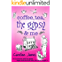 Coffee, Tea, The Gypsy & Me: A feel-good novel of friendship and romance (Coffee, Tea... by Caroline James Book 1)