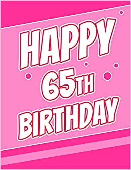 Happy 65th Birthday Better Than A Card Discreet Internet