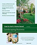 img - for How to Start a Home-Based Landscaping Business, 6th Edition (How to Start a Home-Based Business) book / textbook / text book