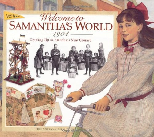 Welcome to Samantha's World-1904: Growing Up in America's New Century (American Girl - New Girl Michelle