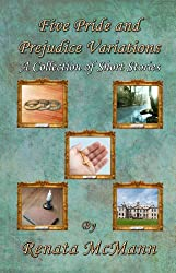Five Pride and Prejudice Variations: A Collection of Short Stories