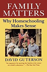 Family Matters: Why Homeschooling Makes…