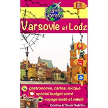 Varsovie et Lodz: Découvrez deux belles villes de Pologne, pleines d'histoire et de culture! (Voyage Experience t. 2) (French Edition)