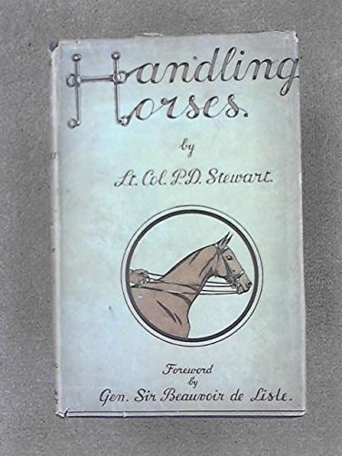 Handling horses: Hints and principles for the training and education of horses and their riders