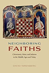 Neighboring Faiths - Christianity, Islam, and Judaism in the Middle Ages and Today