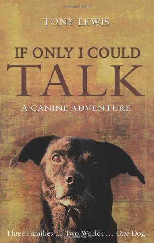 If Only I Could Talk: A Canine Adventure