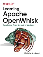 Learning Apache OpenWhisk: Developing Open Serverless Solutions Front Cover