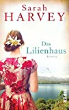 Das Lilienhaus: Roman