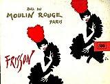 Bal du Moulin Rouge. Paris. Frisson.