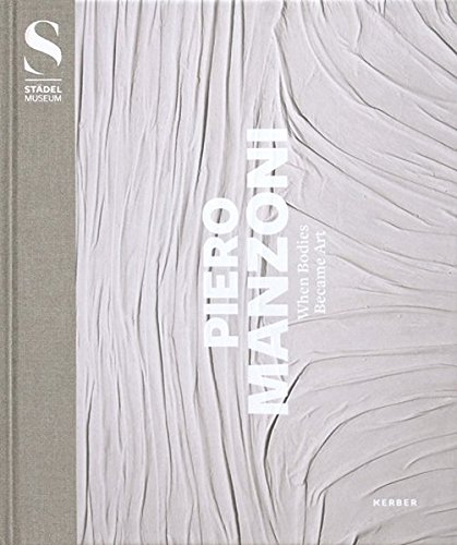 Piero Manzoni: When Bodies Became Art pdf epub