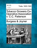 Tobacco Growers Co-Operative Association V. C. C. Patterson, Burgess & Joyner, 1275117201