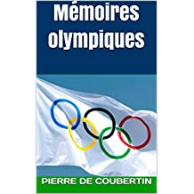 Mémoires olympiques (French Edition)