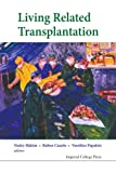 Living Related Transplantation, Nadey S. Hakim, 1848164971
