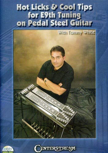 Hot Licks & Cool Tips for E9th Tuning on Pedal Steel Guitar, With Tommy White -