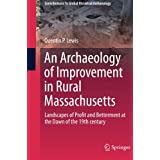 An Archaeology of Improvement in Rural Massachusetts: Landscapes of Profit and Betterment at the Dawn of the 19th century