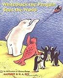 Whiteblack The Penguin Sees The World - 2000 publication.