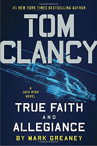 Tom Clancy True Faith and Allegiance (A Jack Ryan - Marine Attack Helicopter