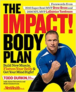 The Impact Body Plan: Build New Muscle, Flatten Your Belly ...