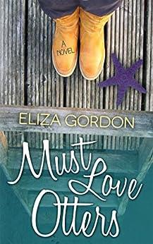 Must Love Otters by [Gordon, Eliza]