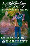 A Haunting in Penn's Woods, Rebecca Bartlett, 149430984X