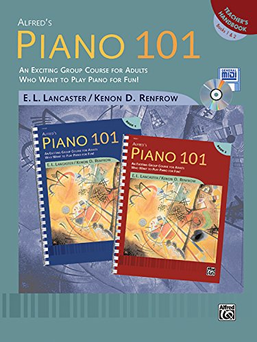 (Alfred's Piano 101 Teacher's Handbook, Bk 1 & 2: An Exciting Group Course for Adults Who Want to Play Piano for Fun!)